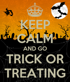 Poster: KEEP CALM AND GO TRICK OR TREATING
