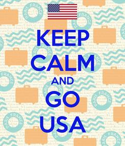 Poster: KEEP CALM AND GO USA