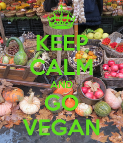 Poster: KEEP CALM AND GO VEGAN