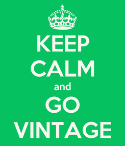 Poster: KEEP CALM and GO VINTAGE