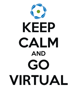 Poster: KEEP CALM AND GO VIRTUAL