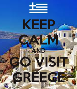 Poster: KEEP CALM AND GO VISIT GREECE