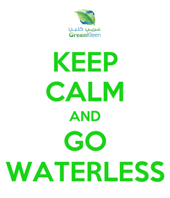 Poster: KEEP CALM AND GO WATERLESS