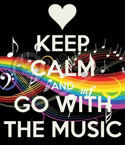 Poster: KEEP CALM AND GO WITH THE MUSIC