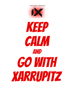 Poster: KEEP CALM AND go with xarrupitz
