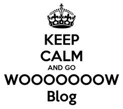 Poster: KEEP CALM AND GO WOOOOOOOW Blog