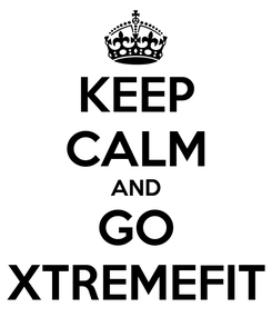 Poster: KEEP CALM AND GO XTREMEFIT