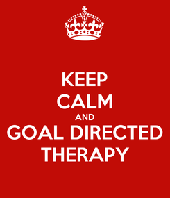 Poster: KEEP CALM AND GOAL DIRECTED THERAPY
