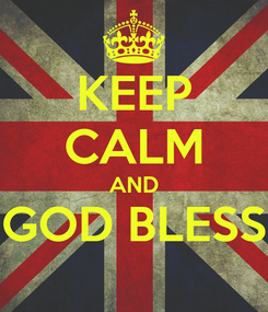 Poster: KEEP CALM AND GOD BLESS