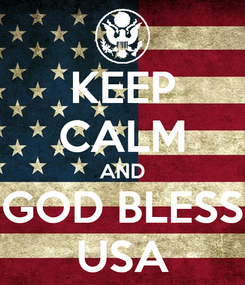 Poster: KEEP CALM AND GOD BLESS USA