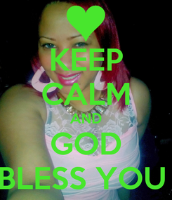 Poster: KEEP CALM AND GOD BLESS YOU