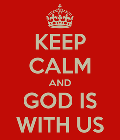 Poster: KEEP CALM AND GOD IS WITH US