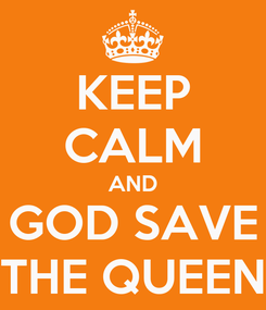 Poster: KEEP CALM AND GOD SAVE THE QUEEN