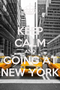 Poster: KEEP CALM AND GOING AT NEW YORK