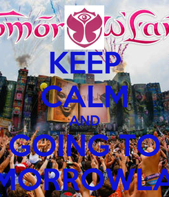 Poster: KEEP CALM AND GOING TO TOMORROWLAND