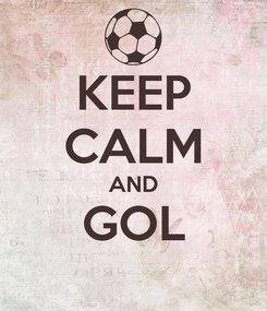 Poster: KEEP CALM AND GOL