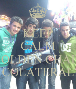 Poster: KEEP CALM AND GOLDEN CHAIN COLATERAL