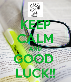 Poster: KEEP CALM AND GOOD  LUCK!!