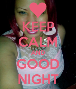Poster: KEEP CALM AND GOOD NIGHT