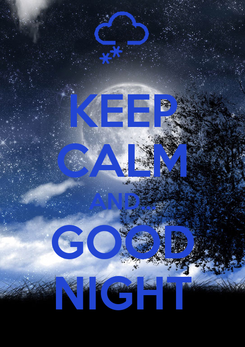Poster: KEEP CALM AND... GOOD NIGHT