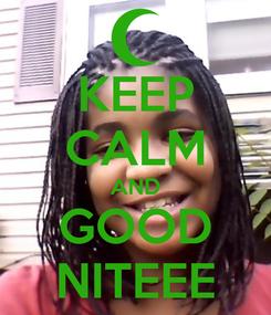 Poster: KEEP CALM AND GOOD NITEEE