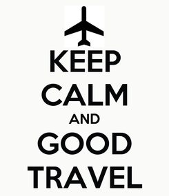 Poster: KEEP CALM AND GOOD TRAVEL
