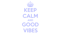 Poster: KEEP CALM AND GOOD VIBES