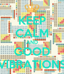Poster: KEEP CALM AND GOOD VIBRATIONS