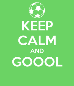 Poster: KEEP CALM AND GOOOL