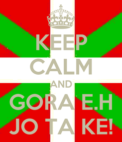 Poster: KEEP CALM AND GORA E.H JO TA KE!