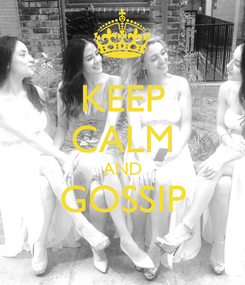 Poster: KEEP CALM AND GOSSIP