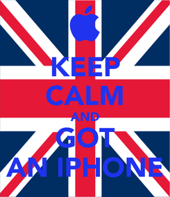 Poster: KEEP CALM AND GOT AN IPHONE