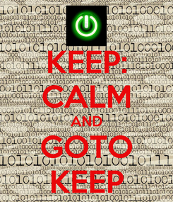 Poster: KEEP: CALM AND GOTO KEEP