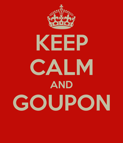 Poster: KEEP CALM AND GOUPON