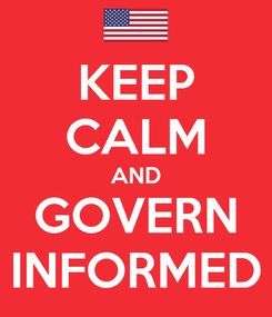 Poster: KEEP CALM AND GOVERN INFORMED