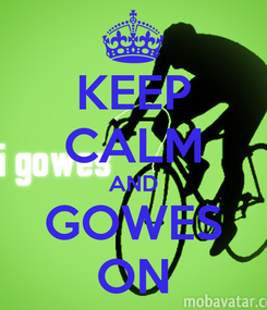 Poster: KEEP CALM AND GOWES ON