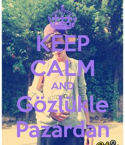 Poster: KEEP CALM AND Gözlükle Pazardan