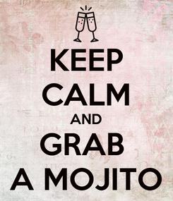 Poster: KEEP CALM AND GRAB  A MOJITO