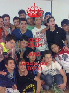 Poster: KEEP CALM AND Gracias por TODO