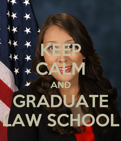 Poster: KEEP CALM AND GRADUATE LAW SCHOOL