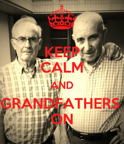 Poster: KEEP CALM AND GRANDFATHERS  ON