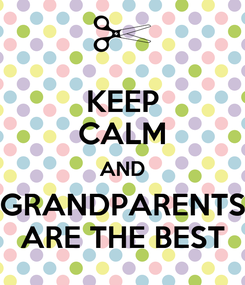 Poster: KEEP CALM AND GRANDPARENTS ARE THE BEST