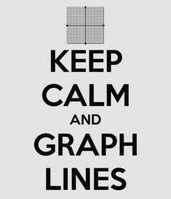 Poster: KEEP CALM AND GRAPH LINES