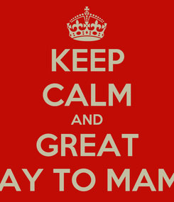 Poster: KEEP CALM AND GREAT HAPPY BIRTHDAY TO MAM. LEA FRONDA