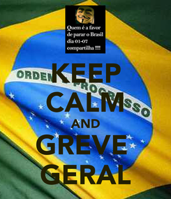 Poster: KEEP CALM AND GREVE  GERAL
