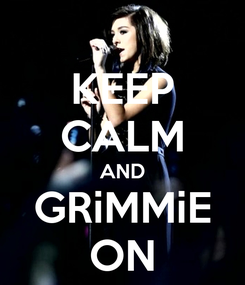Poster: KEEP CALM AND GRiMMiE ON