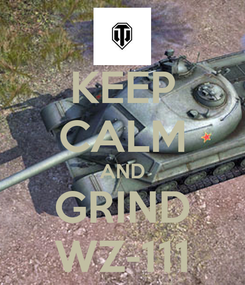 Poster: KEEP CALM AND GRIND WZ-111