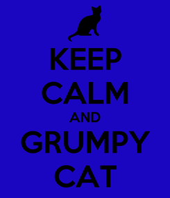 Poster: KEEP CALM AND GRUMPY CAT