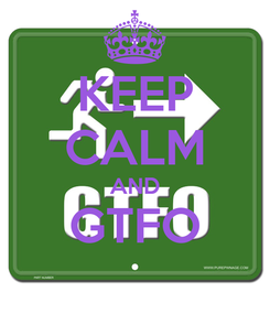 Poster: KEEP CALM AND GTFO