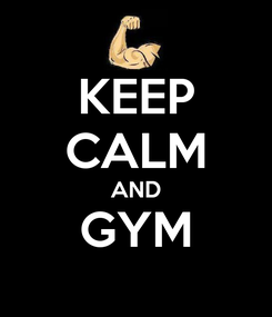 Poster: KEEP CALM AND GYM